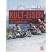 DMAX KULT-EISEN. MOTORCY CLES OF THE 70S, 80S & 90